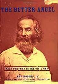 Better Angel, The: Walt Whitman in the Civil War Morris, Roy - Product Image