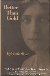 Better Than Gold: An Immigrant Family's First Years in BrooklynSilver, Fannie - Product Image