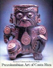 Between Continents/Between Seas: Pre-Columbian Art of Costa RicaAbel, Suzane - Product Image
