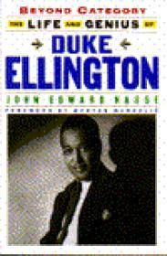 Beyond Category: The Life and Genius of Duke Ellington by: Hasse, John Edward - Product Image