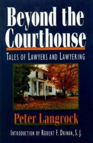 Beyond the Courthouse: Tales of Lawyers and Lawyeringby: Langrock, Peter - Product Image