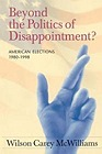Beyond the Politics of Disappointment?: American Elections, 1980-1998McWilliams, Wilson Carey - Product Image