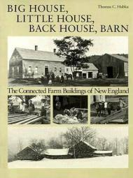 Big House, Little House, Back House, Barn: The Connected Farm Buildings of New EnglandHubka, Thomas C. - Product Image