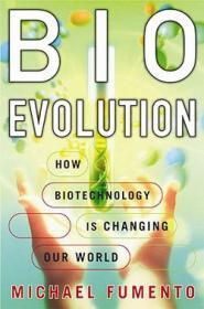 Bioevolution: How Biotechnology Is Changing Our WorldFumento, Michael - Product Image