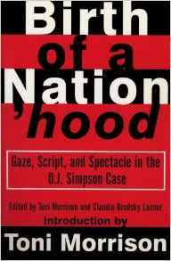 Birth of a Nation'hood: Gaze, Script, and Spectacle in the O. J. Simpson CaseMorrison, Toni - Product Image