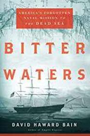 Bitter Waters: America's Forgotten Naval Mission to the Dead SeaBain, David Haward - Product Image