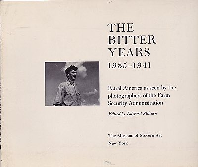 Bitter Years 1935 1941, The: Rural America as Seen by the Photographers of the Farm Security Administration Steichen (Ed.), Edward - Product Image