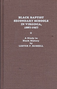 Black Baptist Secondary Schools in Virginia, 1887-1957: a Study in Black History (SIGNED COPY)Russell, Lester F. - Product Image