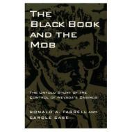 Black Book And The Mob: The Untold Story Of The Control Of Nevada'S CasinosFarrell, Ronald A. and Carole Case - Product Image