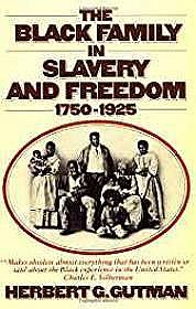 Black Family in Slavery and Freedom, The: 1750-1925Gutman, Herbert G. - Product Image
