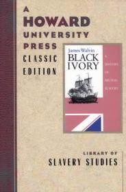 Black Ivory: A History of British SlaveryWalvin, James - Product Image