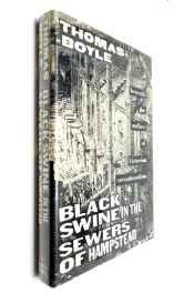 Black swine in the sewers of Hampstead: beneath the surface of Victorian sensationalismBoyle, Thomas - Product Image
