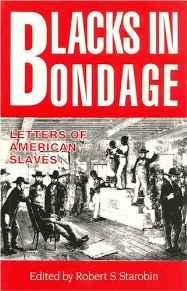 Blacks in Bondage: Letters of American SlavesStarobin, Robert S. (editor) - Product Image