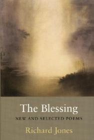 Blessing, The: New and Selected PoemsJones, Richard - Product Image