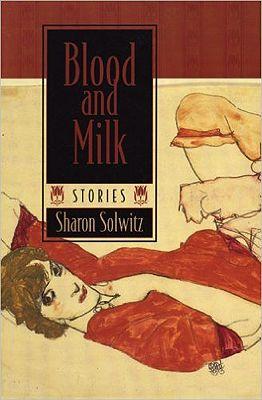 Blood and MilkSolwitz, Sharon - Product Image