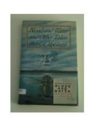 Blood and Water : And Other TalesMcGrath, Patrick. - Product Image