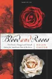 Blood and roses: one family's struggle and triumph during England's tumultuous civil warCastor, Helen - Product Image