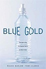 Blue Gold: The Fight to Stop the Corporate Theft of the World's WaterBarlow, Maude - Product Image