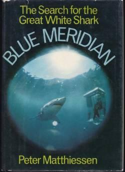 Blue meridian: the search for the great white sharkMatthiessen, Peter - Product Image