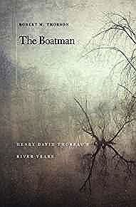 Boatman, The: Henry David Thoreau's River YearsThorson, Robert M. - Product Image
