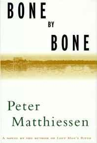 Bone by Bone: A NovelMatthiessen, Peter - Product Image