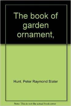 Book of Garden Ornament, TheHunt, Peter Raymond Slater - Product Image
