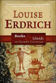 Books and Islands in Ojibwe CountryErdrich, Louise - Product Image