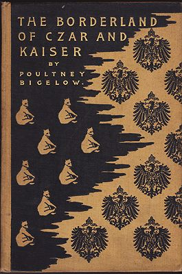 Borderland of Czar and Kaiser, The: Notes from Both Sides of the Russian FrontierBigelow, Poultney - Product Image
