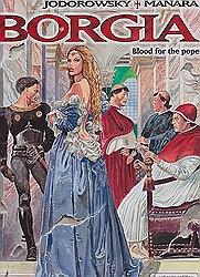 Borgia: Blood for the Popeby: Alejandro Jodorowsky, Milo Manara (Illustrator)  - Product Image
