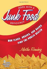 Born With a Junk Food Deficiency: How Flaks, Quacks, and Hacks Pimp the Public HealthRosenberg, Martha - Product Image