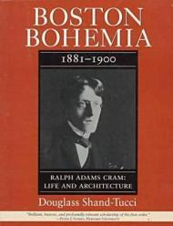 Boston Bohemia: 1881-1900 Ralph Adams Cram: Life and ArchitectureShand-Tucci, Douglass - Product Image