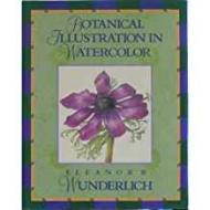 Botanical Illustration in WatercolorWunderlich, Eleanor B. - Product Image