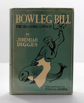 Bowleg Bill the Sea-Going CowboyDigges, Jeremiah, Illust. by: William Gropper - Product Image