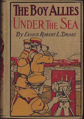 Boy Allies Under The Sea, The; or, The Vanishing Submarines (#5 in Series)Drake, Robert L. - Product Image