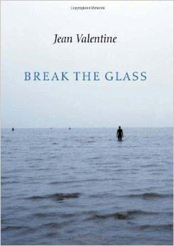 Break the Glass (Lannan Literary Selections)Valentine, Jean - Product Image
