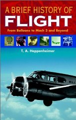 Brief History of Flight, A : From Balloons to Mach 3 and BeyondHeppenheimer, T. A. - Product Image