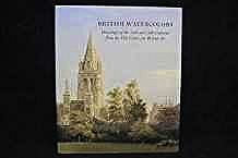 British watercolors: Drawings of the 18th and 19th centuries from the Yale Center for British ArtWilcox, Scott - Product Image