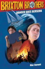 Brixton Brothers: Danger Goes Berserk (INSCRIBED)Barnett, Mac - Product Image