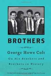 Brothers: George Howe Colt on his brothers and brothers in historyColt, George Howe - Product Image