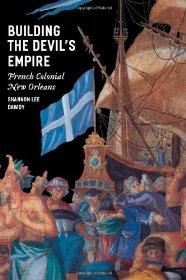 Building the devil's empire : French colonial New OrleansDawdy, Shannon Lee - Product Image