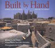 Built by Hand: Vernacular Buildings Around the WorldSteen, Bill, Athena Steen, Eiko Komatsu - Product Image
