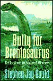 Bully for Brontosaurus: Reflections in Natural HistoryGould, Stephen Jay - Product Image