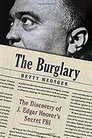 Burglary, The: The Discovery of J. Edgar Hoover's Secret FBIMedsger, Betty - Product Image