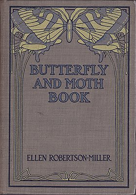 Butterfly and Moth Book: Personal Studies and Observations on the More Familiar SpeciesRobertson-Miller, Ellen - Product Image