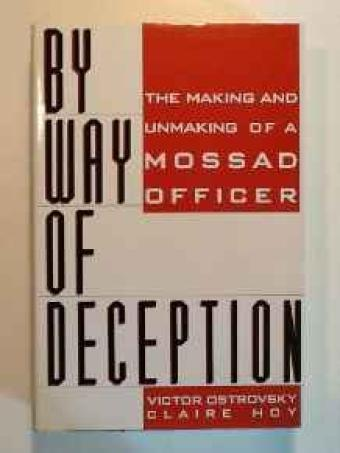 By Way of Deception: The Making and Unmaking of a Mossad OfficerOstrovsky, Victor - Product Image