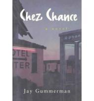 CHEZ CHANCE: A NovelGummerman, Jay - Product Image