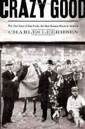 CRAZY GOOD: THE TRUE STORY OF DAN PATCH, THE MOST FAMOUS HORSE IN AMERICALeerhsen, Charles - Product Image