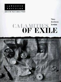 Calamities of Exile: Three Nonfiction NovellasWeschler, Lawrence - Product Image