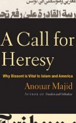 Call for Heresy, A : Why Dissent Is Vital to Islam and Americaby: Majid, Anouar - Product Image