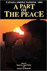 Canada Among Nations, 1994-95: A Part of the PeaceMolot, Maureen Appel - Product Image